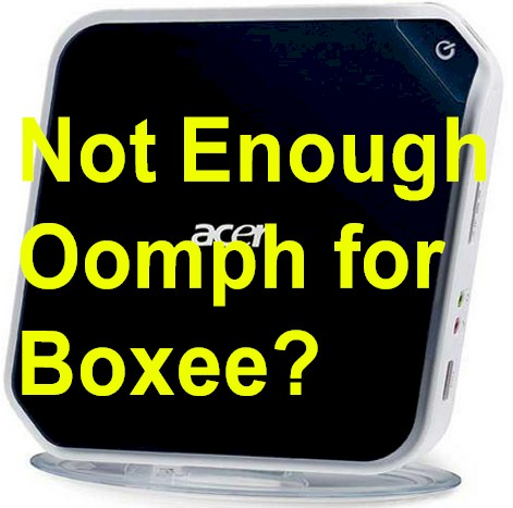 Too Slow For Boxee?